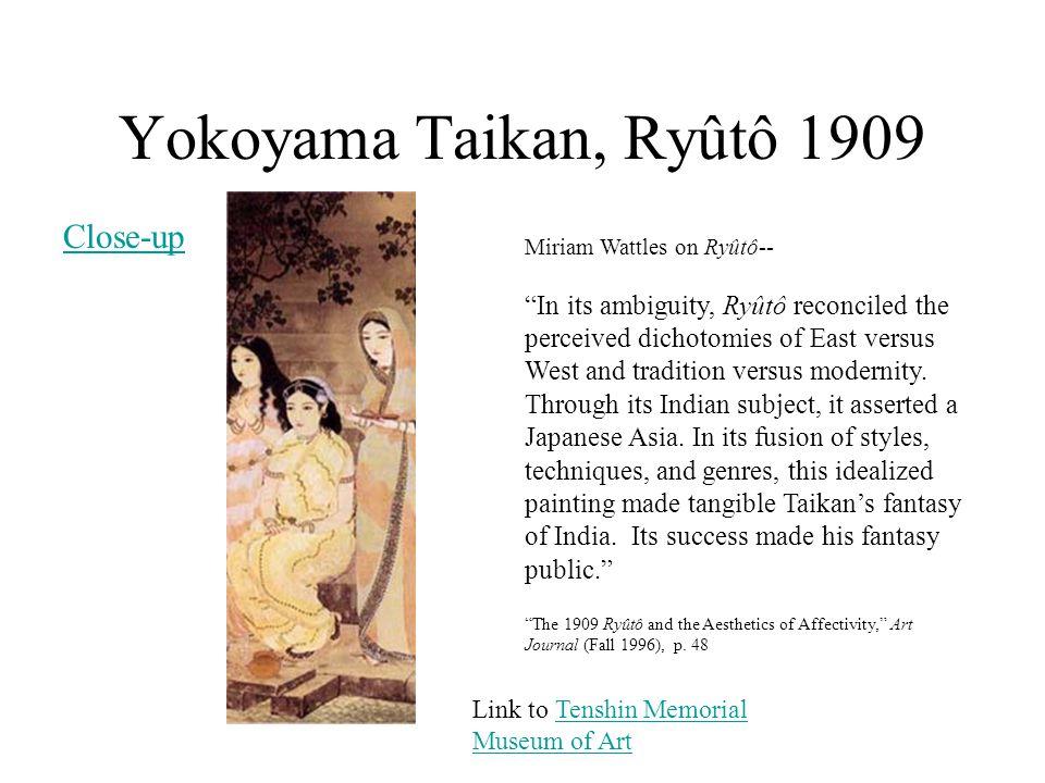 "Yokoyama Taikan, Ryûtô 1909 Link to Tenshin Memorial Museum of ArtTenshin Memorial Museum of Art Close-up Miriam Wattles on Ryûtô-- ""In its ambiguity,"