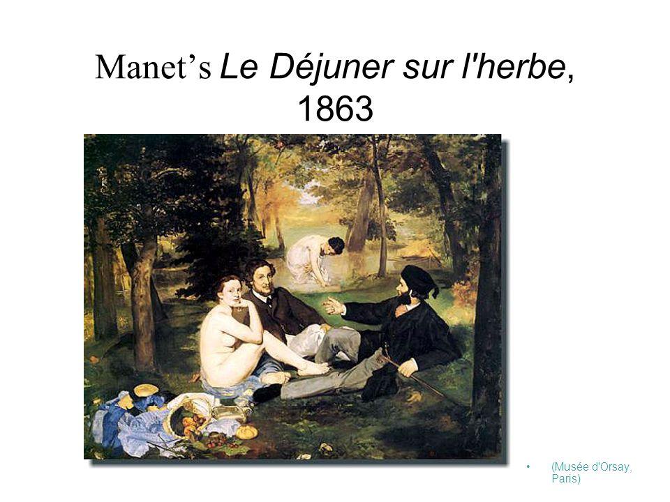 Manet's Le Déjuner sur l'herbe, 1863 (Musée d'Orsay, Paris)