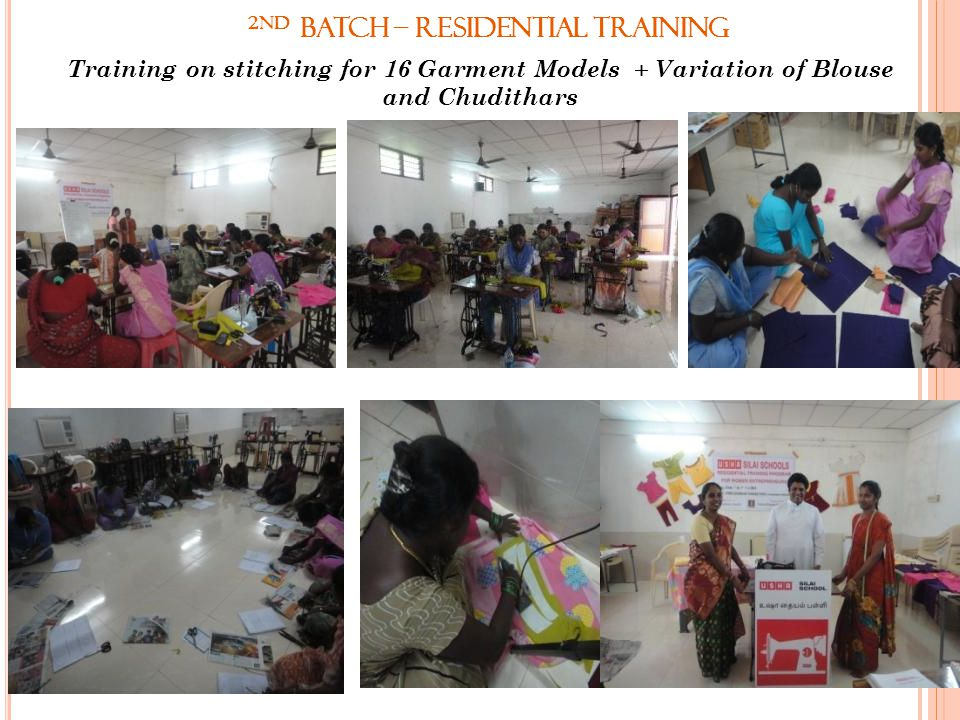 2nd Batch – Residential Training Training on stitching for 16 Garment Models + Variation of Blouse and Chudithars