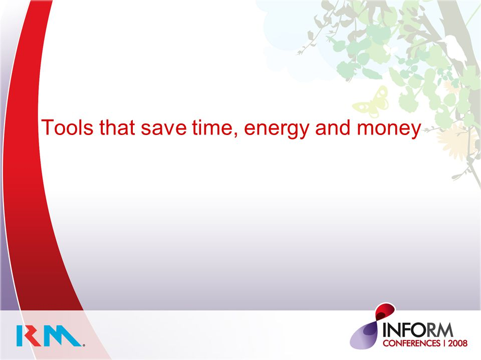 Tools that save time, energy and money