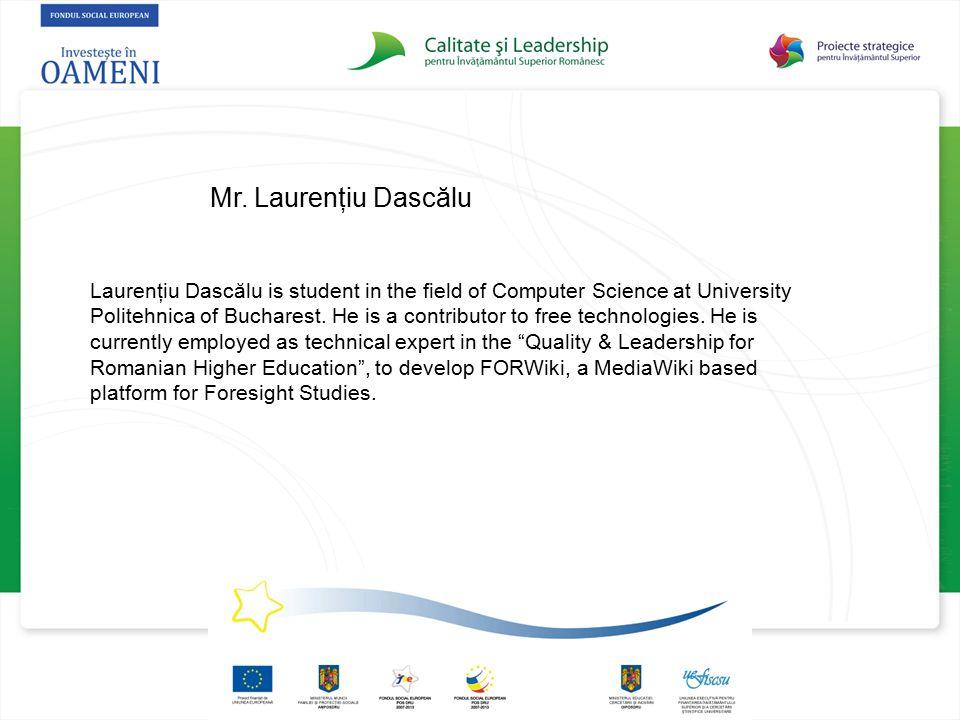 Mr. Laurenţiu Dascălu Laurenţiu Dascălu is student in the field of Computer Science at University Politehnica of Bucharest. He is a contributor to fre