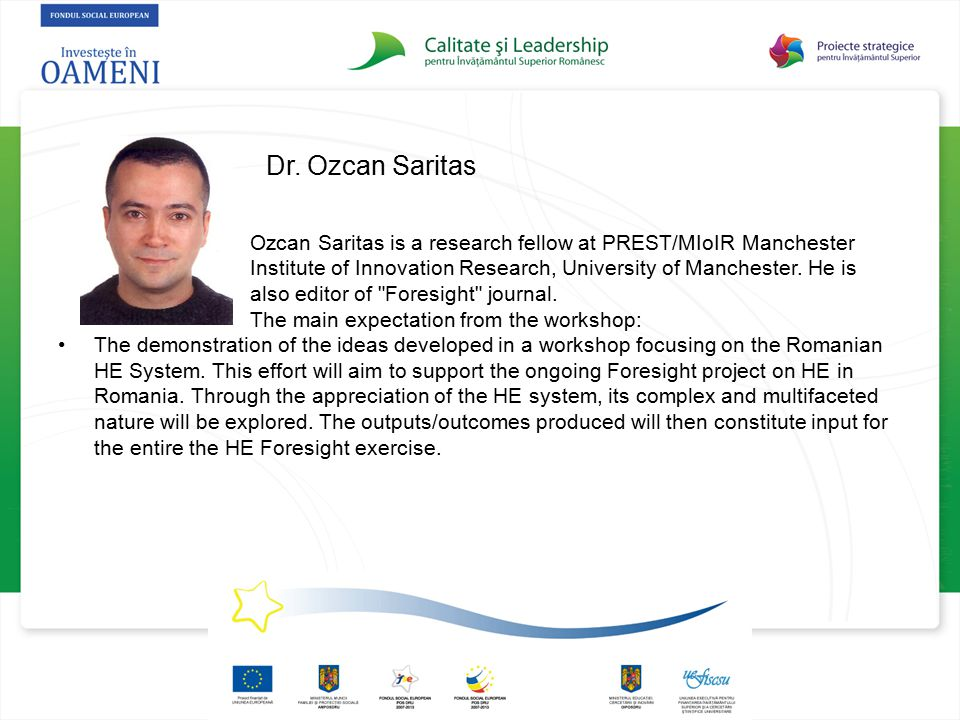 Dr. Ozcan Saritas Ozcan Saritas is a research fellow at PREST/MIoIR Manchester Institute of Innovation Research, University of Manchester. He is also