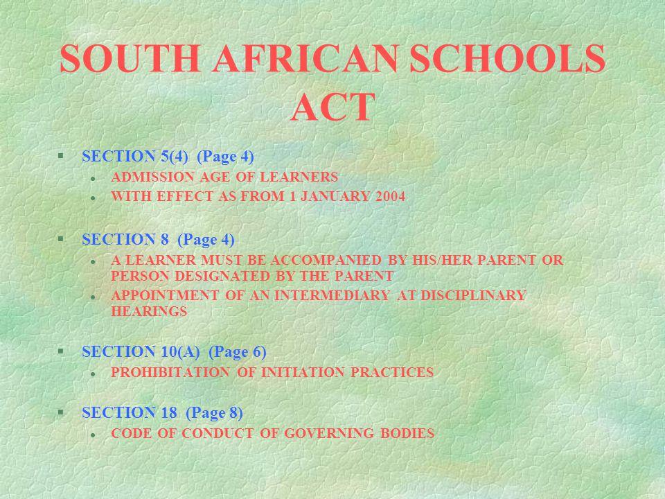 EDUCATION LAWS AMENDMENT ACT, 2002 §The following acts were amended l SASA - South African Schools Act l EEA - Employment of Educators Act l FETA - Fu
