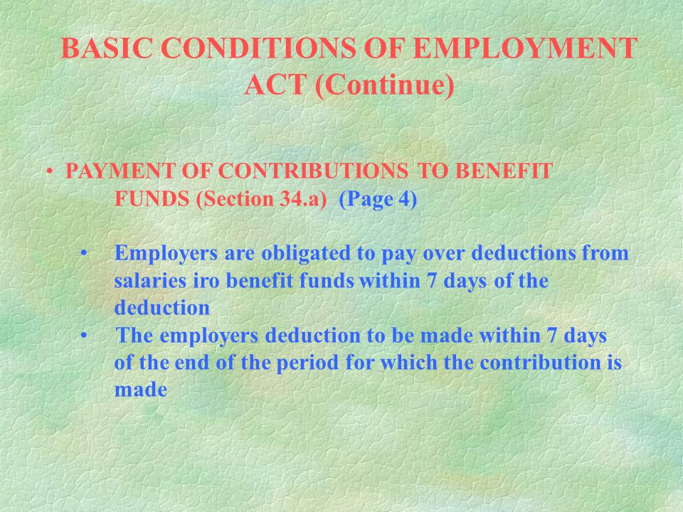 BASIC CONDITIONS OF EMPLOYMENT ACT (Continue) OVERTIME (Section 10) (Page 4) Three hour daily limit has been deleted and replaced; basically persons m