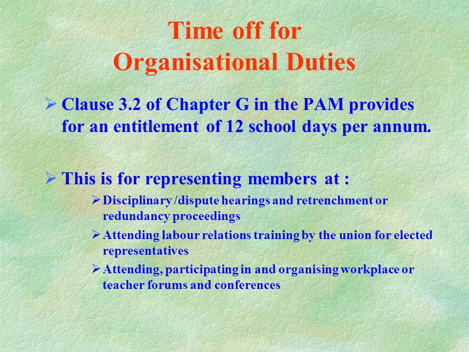 Time off for Collective Bargaining Purposes  Clause 3.1 of Chapter G in the PAM provides for an entitlement of 1 additional school day for preparatio