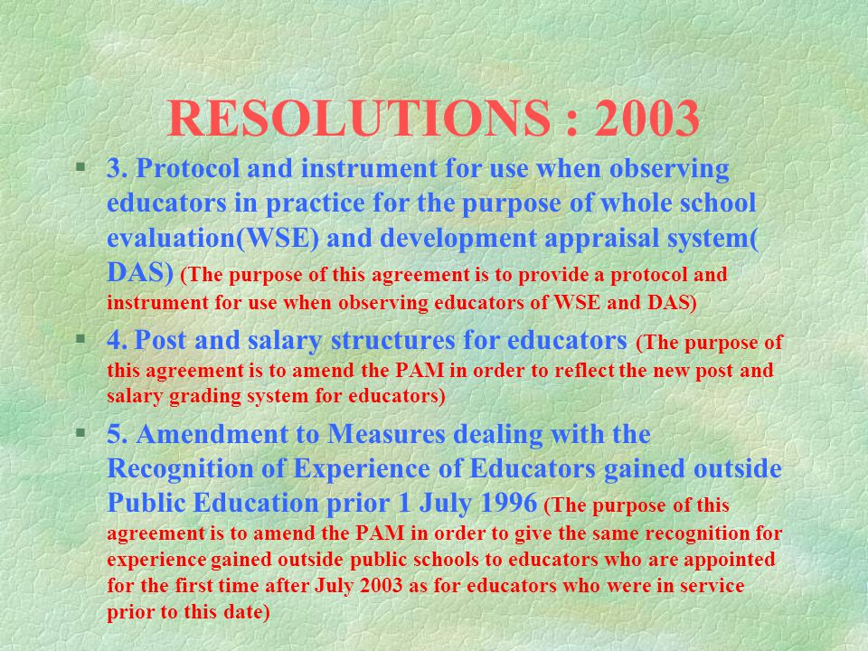 RESOLUTIONS : 2003 §1.Evaluation procedures and performance standards for institution based educators (The purpose of this agreement is to identify th
