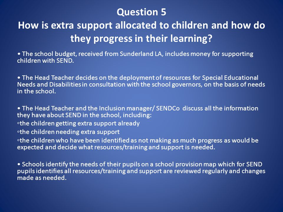 Question 5 How is extra support allocated to children and how do they progress in their learning.