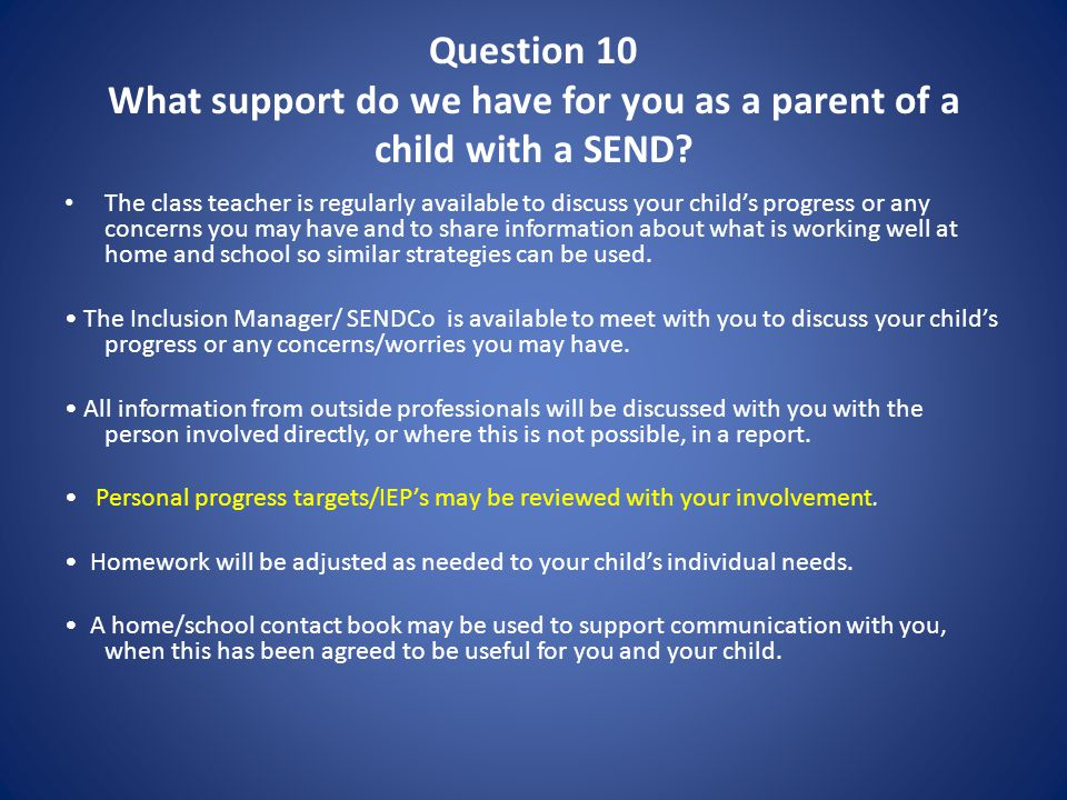 Question 10 What support do we have for you as a parent of a child with a SEND.