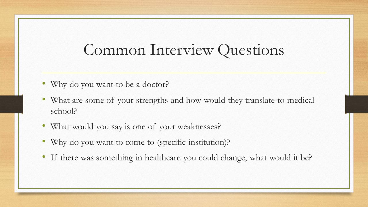 Common Interview Questions Why do you want to be a doctor.