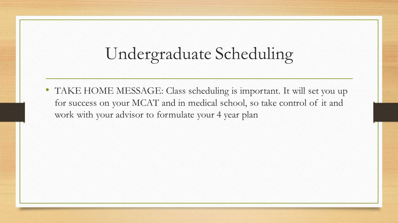 Undergraduate Scheduling TAKE HOME MESSAGE: Class scheduling is important.