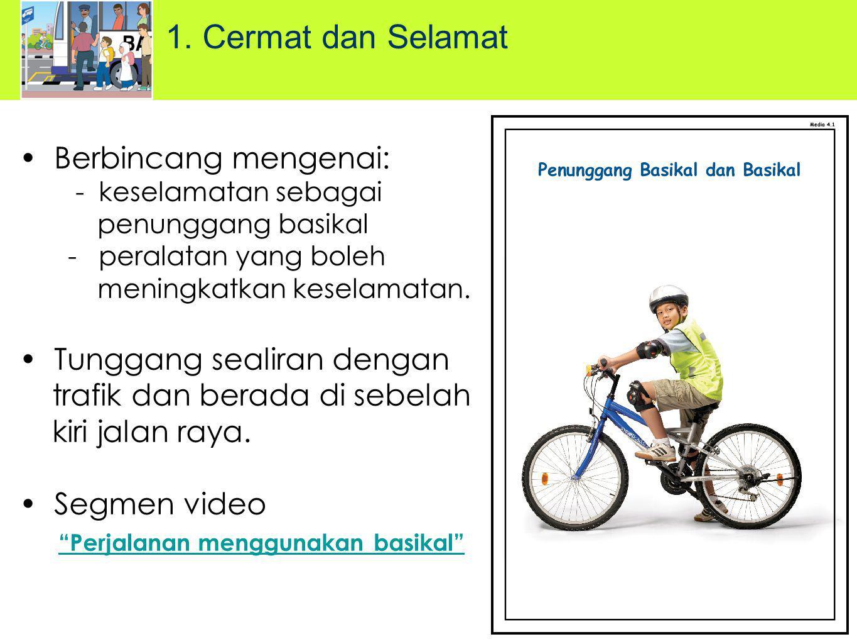 Berbincang mengenai: - keselamatan sebagai penunggang basikal - peralatan yang boleh meningkatkan keselamatan.