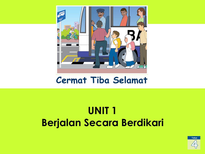 UNIT 1 Sub Title UNIT 1 Berjalan Secara Berdikari Cermat Tiba Selamat