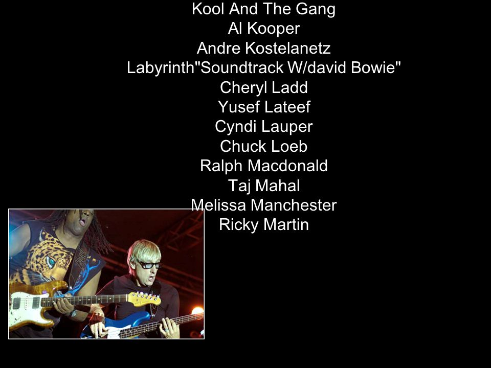 Kool And The Gang Al Kooper Andre Kostelanetz Labyrinth Soundtrack W/david Bowie Cheryl Ladd Yusef Lateef Cyndi Lauper Chuck Loeb Ralph Macdonald Taj Mahal Melissa Manchester Ricky Martin