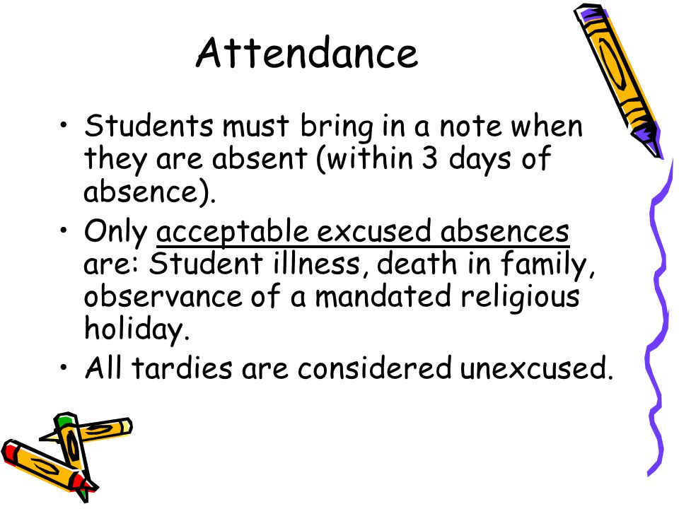 Attendance Students must bring in a note when they are absent (within 3 days of absence).
