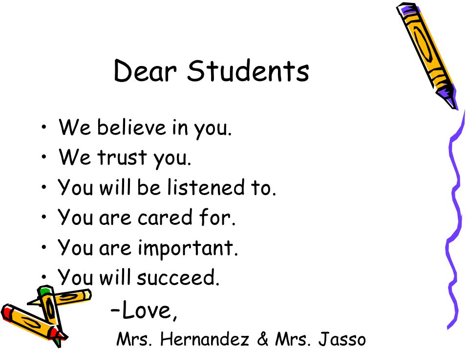 Dear Students We believe in you. We trust you. You will be listened to.