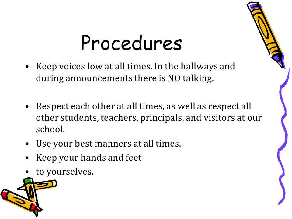 Procedures Keep voices low at all times.