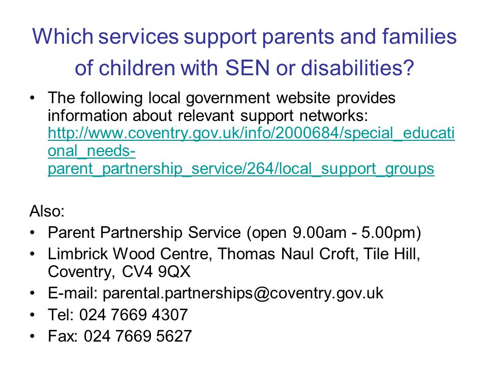 Which services support parents and families of children with SEN or disabilities.