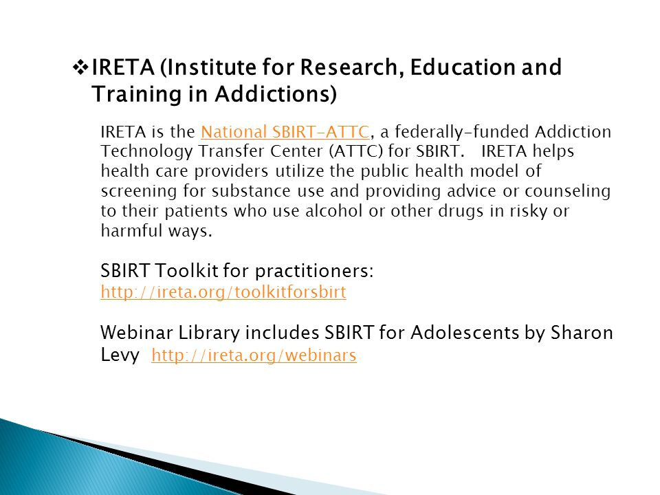 IRETA is the National SBIRT-ATTC, a federally-funded Addiction Technology Transfer Center (ATTC) for SBIRT.