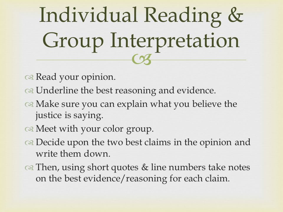   Read your opinion.  Underline the best reasoning and evidence.