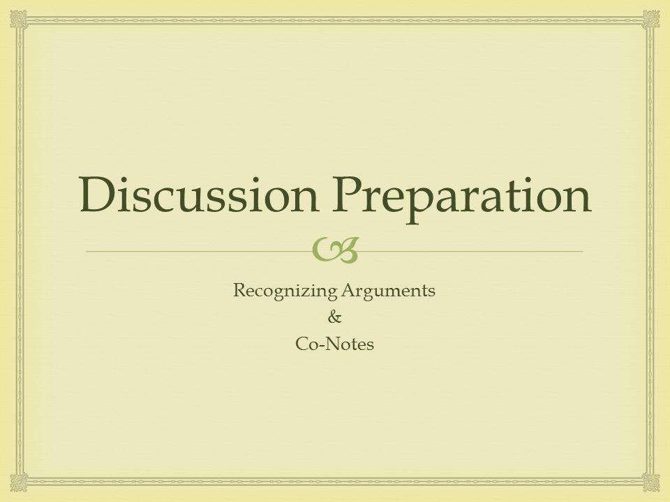  Discussion Preparation Recognizing Arguments & Co-Notes