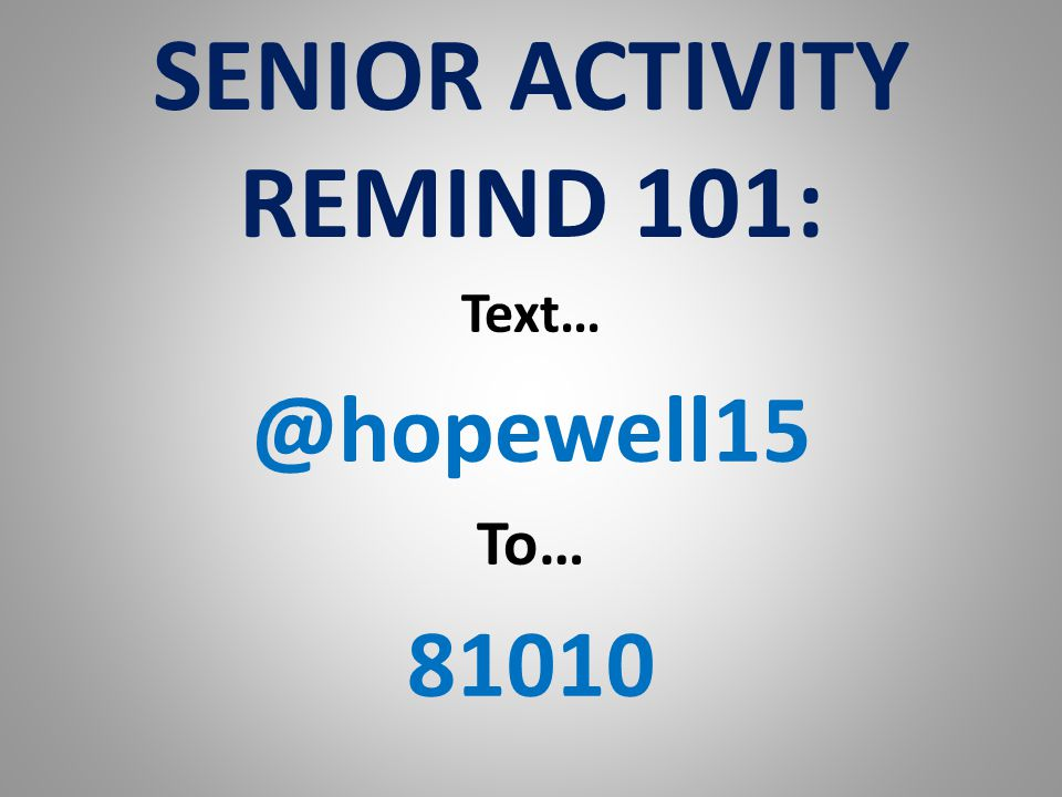 SENIOR ACTIVITY REMIND 101: Text… @hopewell15 To… 81010