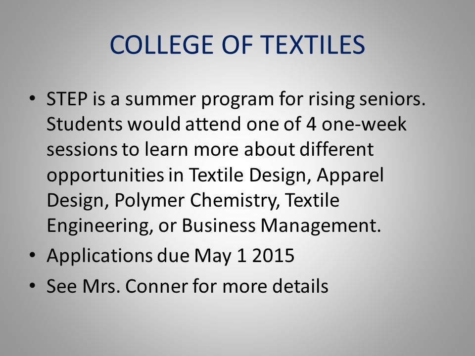 COLLEGE OF TEXTILES STEP is a summer program for rising seniors. Students would attend one of 4 one-week sessions to learn more about different opport