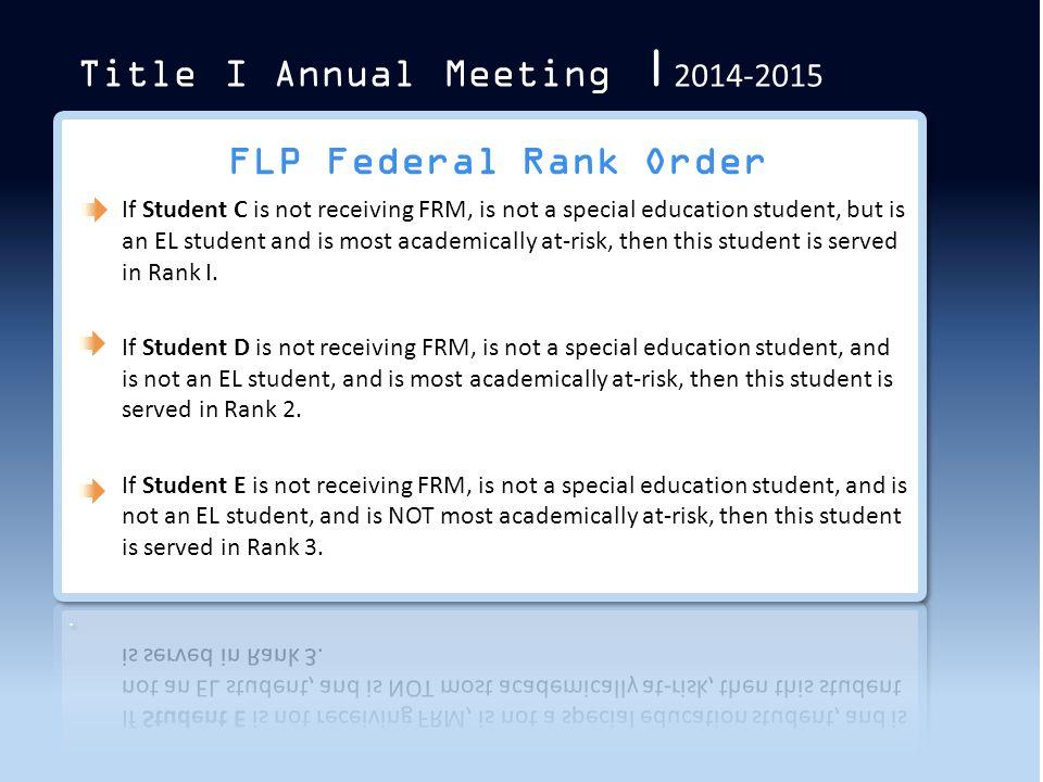Title I Annual Meeting | 2014-2015 FLP Federal Rank Order