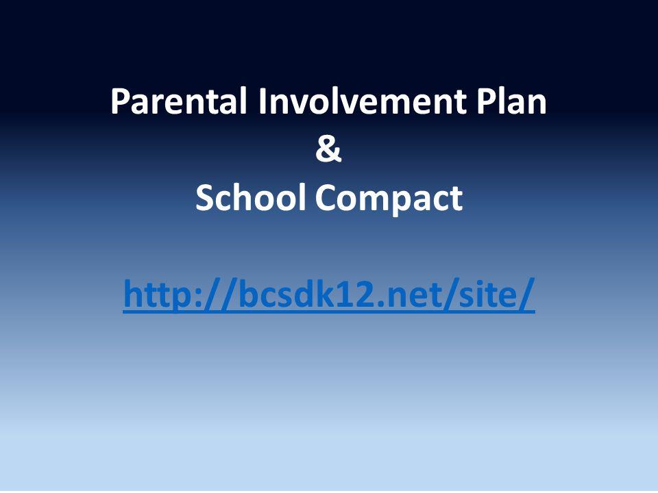 Parental Involvement Policy & School-Parent Compact http://bcsdk12.net/site/ Parental Involvement Plan & School Compact http://bcsdk12.net/site/