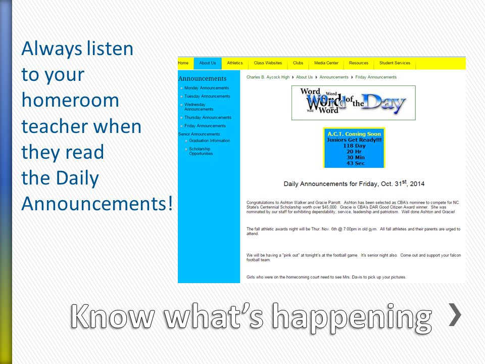 Always listen to your homeroom teacher when they read the Daily Announcements!