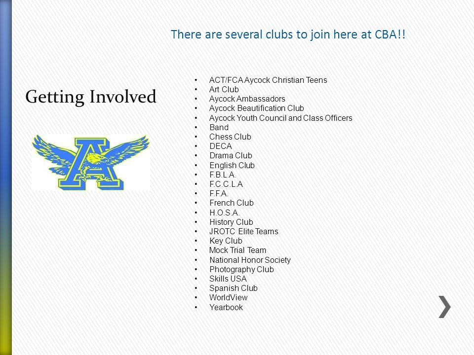 Getting Involved There are several clubs to join here at CBA!.