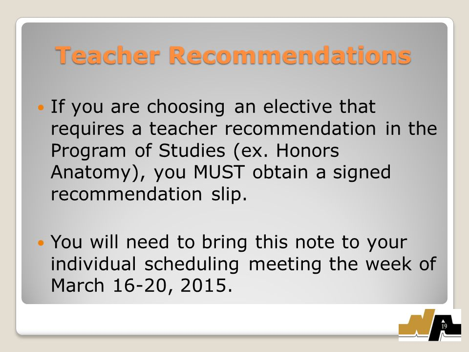 Teacher Recommendations If you are choosing an elective that requires a teacher recommendation in the Program of Studies (ex.