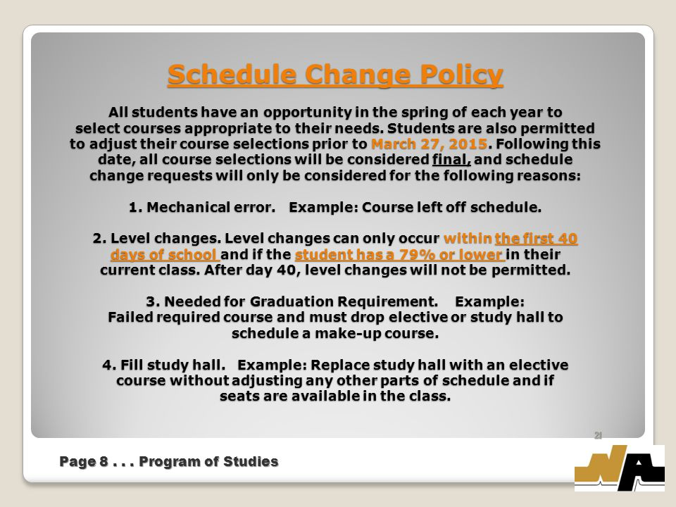 Schedule Change Policy All students have an opportunity in the spring of each year to select courses appropriate to their needs.