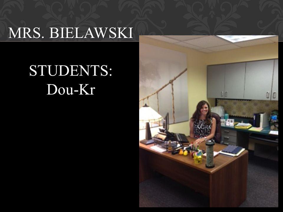 MRS. BIELAWSKI STUDENTS:Dou-Kr
