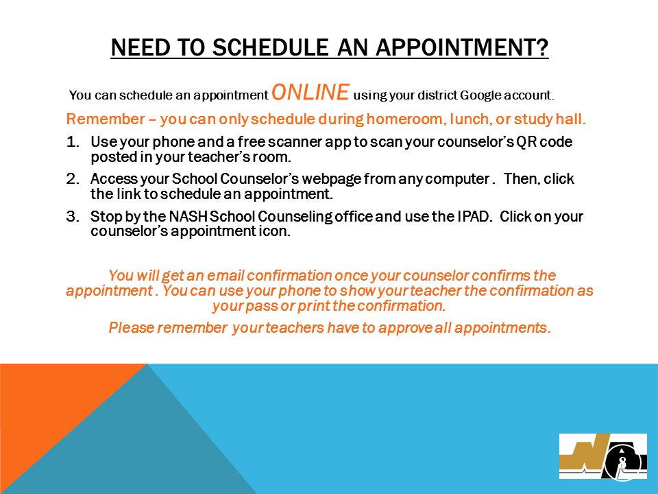 NEED TO SCHEDULE AN APPOINTMENT.