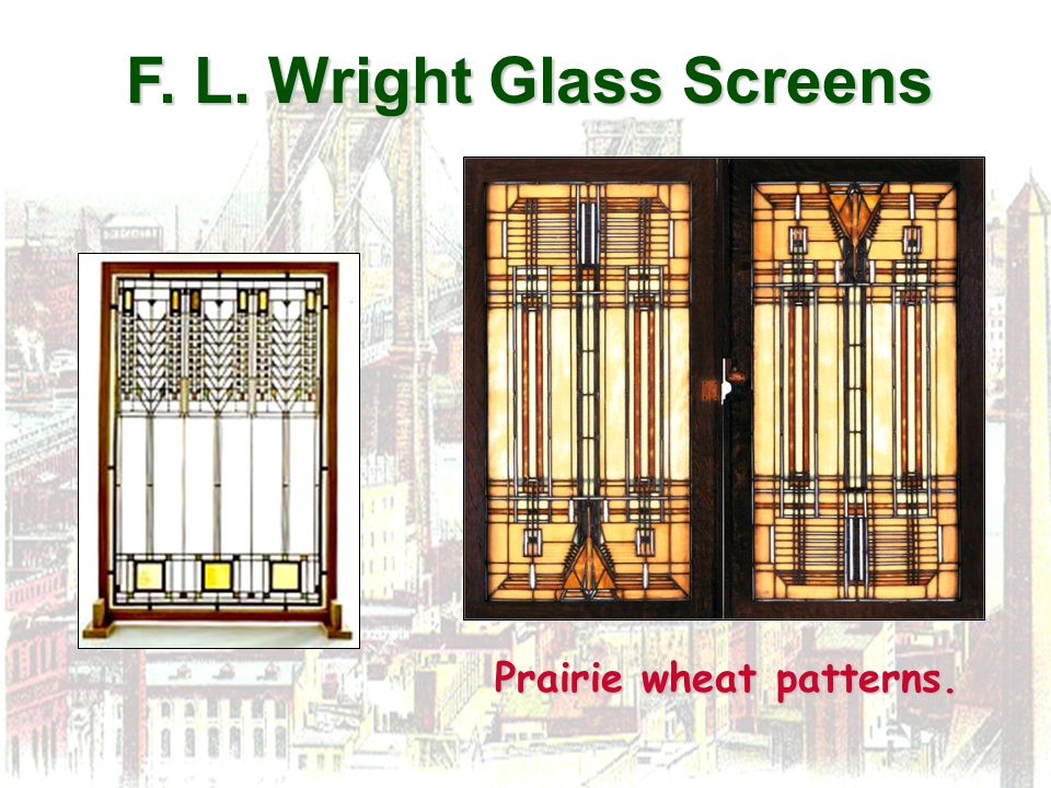 F. L. Wright Glass Screens Prairie wheat patterns.