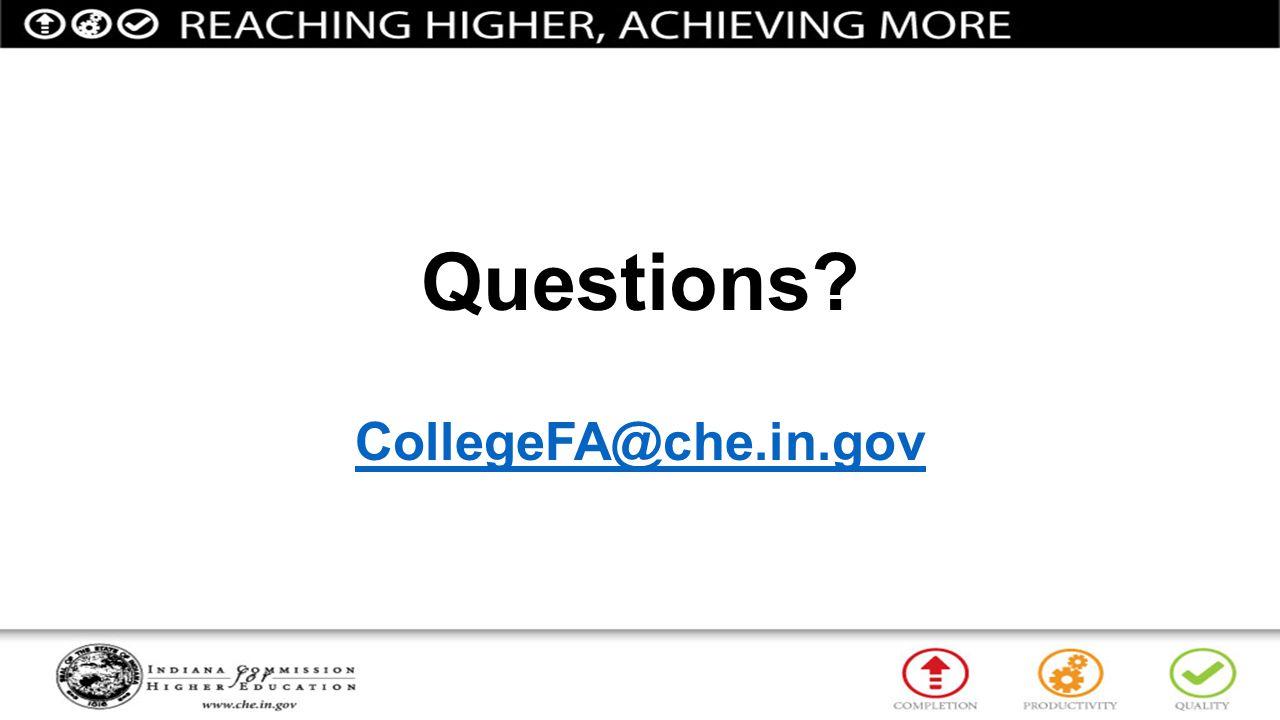 Questions? CollegeFA@che.in.gov