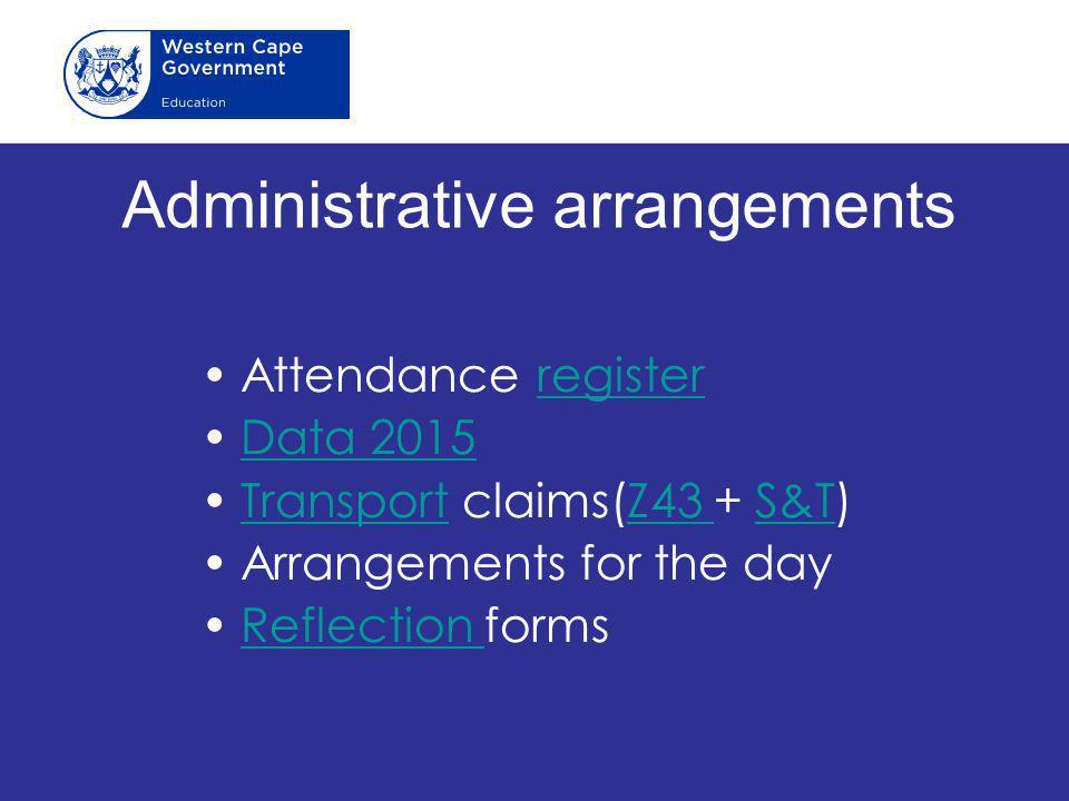 Administrative arrangements Attendance registerregister Data 2015 Transport claims(Z43 + S&T)TransportZ43 S&T Arrangements for the day Reflection form