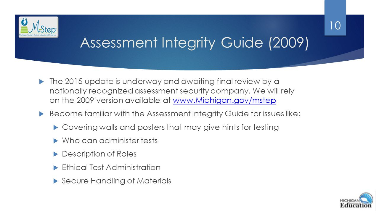 Assessment Integrity Guide (2009)  The 2015 update is underway and awaiting final review by a nationally recognized assessment security company. We w