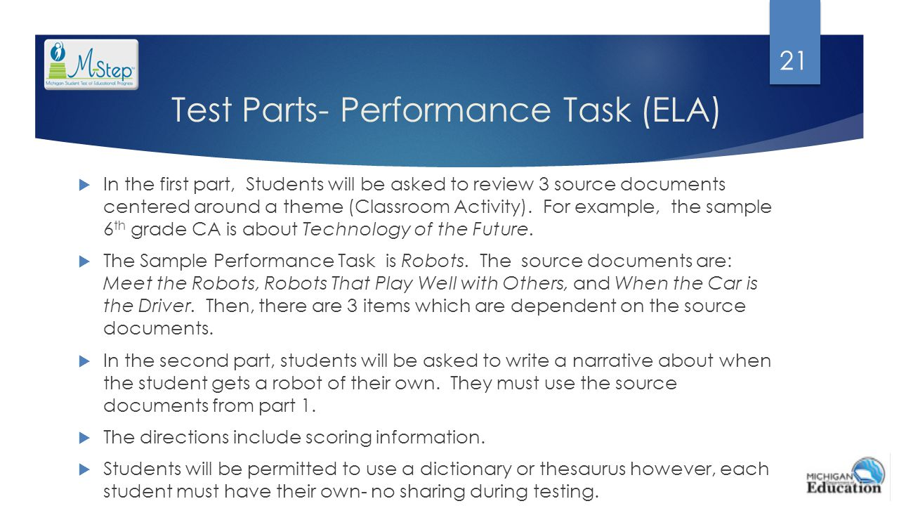 Test Parts- Performance Task (ELA)  In the first part, Students will be asked to review 3 source documents centered around a theme (Classroom Activit