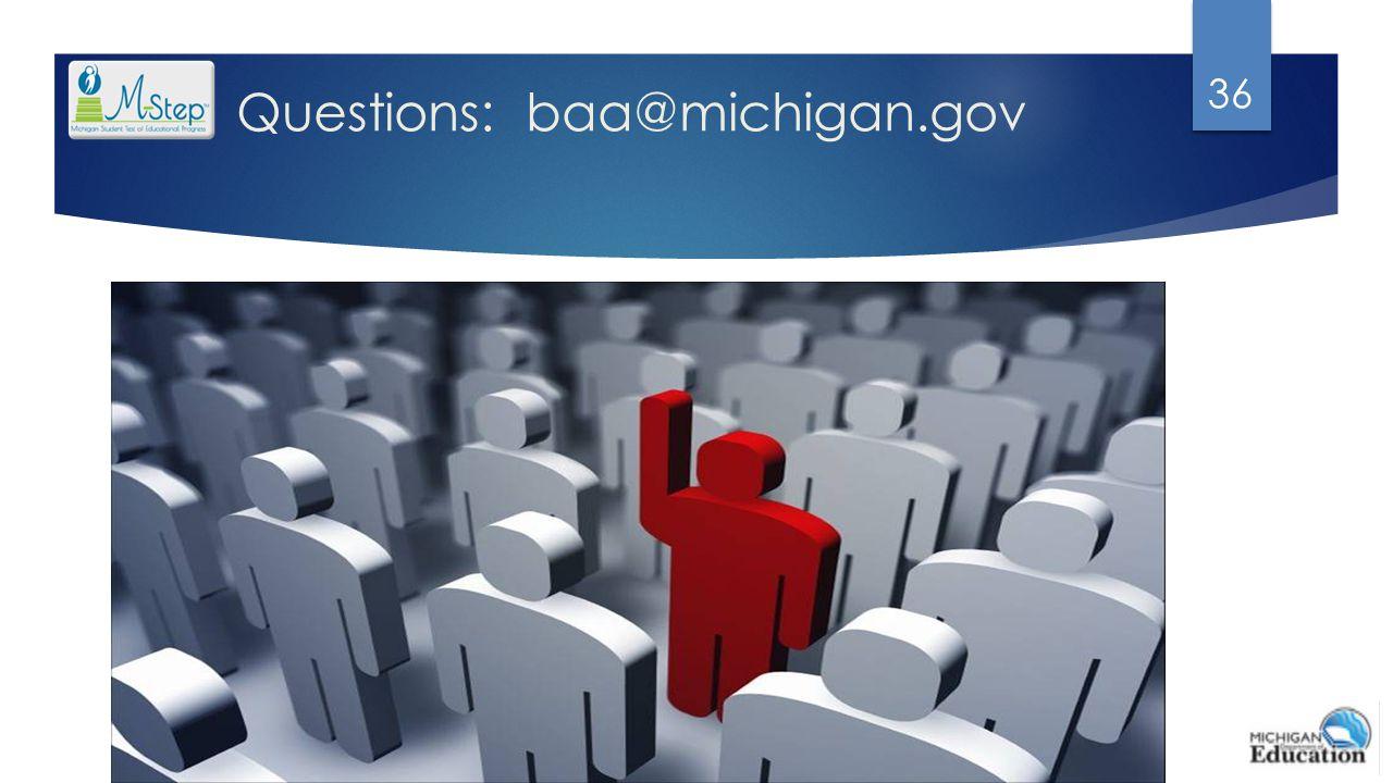 Questions: baa@michigan.gov 36