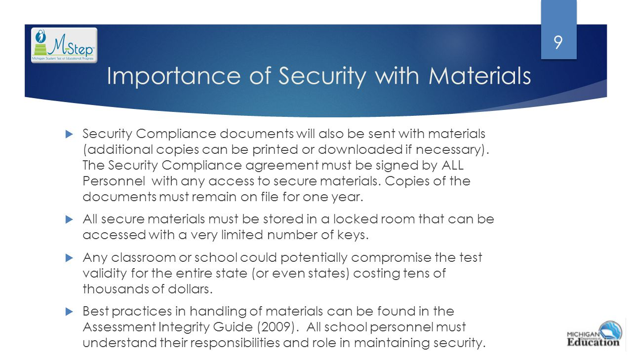 Importance of Security with Materials  Security Compliance documents will also be sent with materials (additional copies can be printed or downloaded