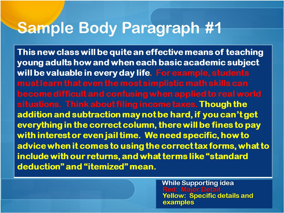 Two Body Paragraphs Major supporting Idea or counter claim Major Detail Supporting details and examples