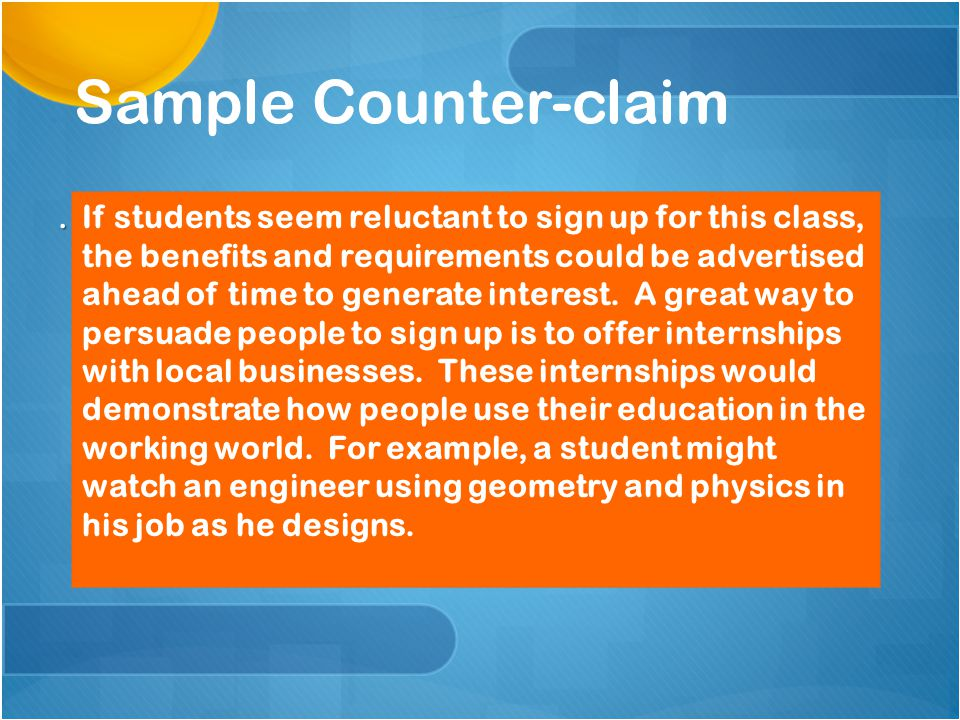 Counter-claim Requirement Your paper MUST include a counter-claim.