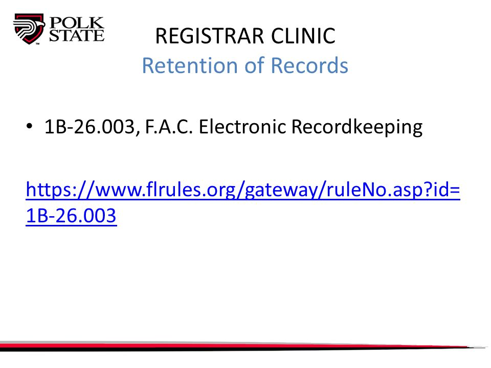 REGISTRAR CLINIC Retention of Records 1B-26.003, F.A.C.
