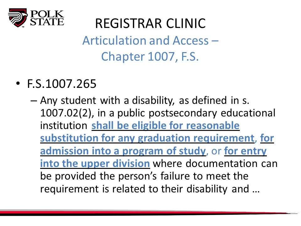REGISTRAR CLINIC Articulation and Access – Chapter 1007, F.S.