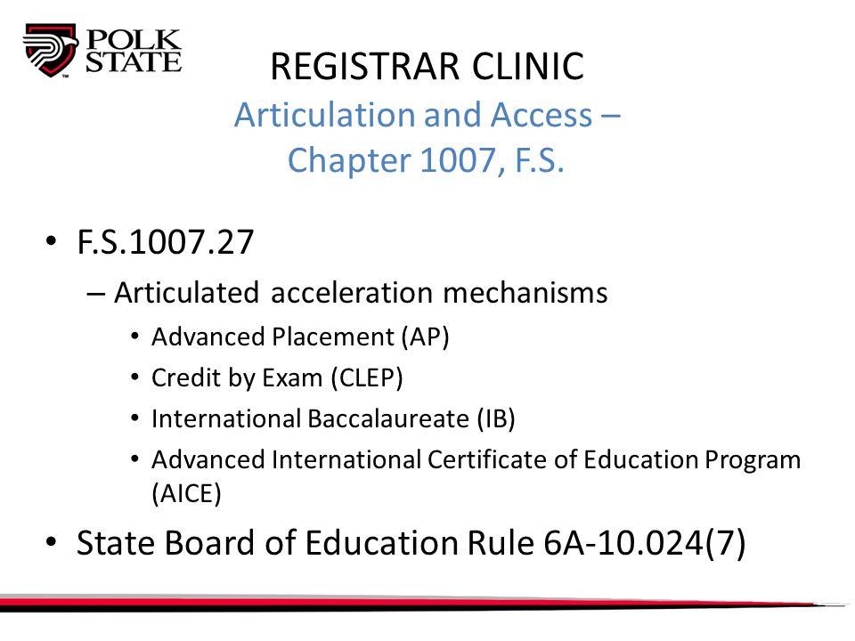 REGISTRAR CLINIC Graduation State Board of Education Rule 6A-10.024 (4)(5)(6) – (4) Associate in Arts Degree – (5) Associate in Science Degree – (6) Applied Technology Diploma (ATD)