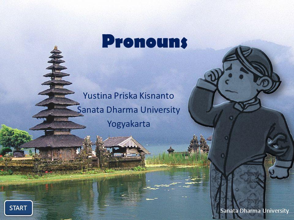 Pronouns Yustina Priska Kisnanto Sanata Dharma University Yogyakarta START Sanata Dharma University
