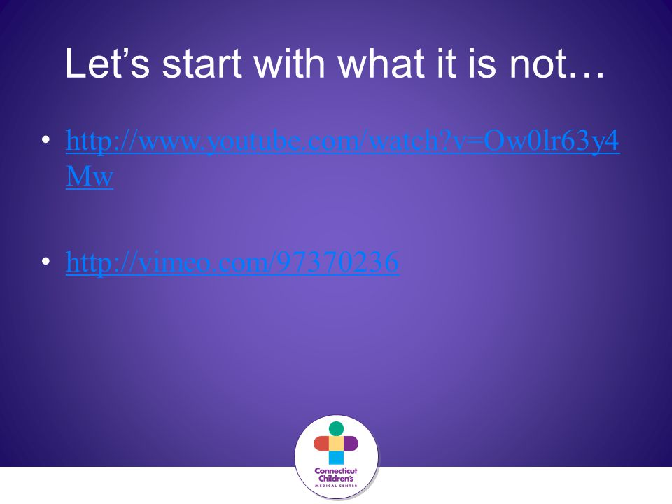 Let's start with what it is not… http://www.youtube.com/watch?v=Ow0lr63y4 Mw http://www.youtube.com/watch?v=Ow0lr63y4 Mw http://vimeo.com/97370236