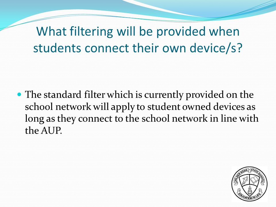 What filtering will be provided when students connect their own device/s.