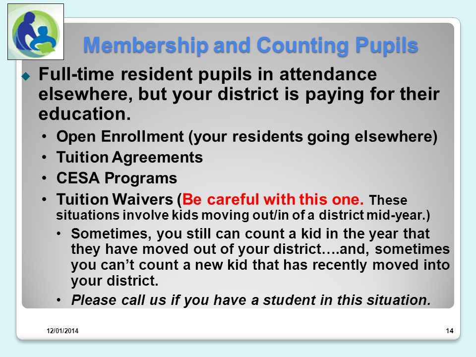 Membership and Counting Pupils  Full-time resident pupils in attendance elsewhere, but your district is paying for their education.